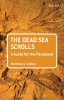 Matthew A (University of Chester UK) Collins,The Dead Sea Scrolls: A Guide for the Perplexed