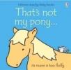 Watt, Fiona,That`s Not My Pony