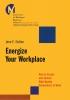 Dutton, Jane E.,Energize Your Workplace