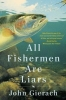 Gierach, John,All Fishermen Are Liars