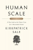 Kirkpatrick Sale,Human Scale Revisited