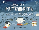 Hartland, Jessie,How the Meteorite Got to the Museum