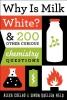 Coelho, Alexa,   Field, Simon Quellen,Why Is Milk White?