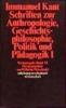 Weischedel, Wilhelm,   Kant, Immanuel,Schriften zur Anthropologie I, Geschichtsphilosophie, Politik und P?dagogik