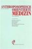 Wolff, Otto,Anthroposophisch orientierte Medizin und ihre Heilmittel