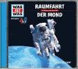 Baur, Manfred,Was ist was Hörspiel-CD: Raumfahrt/ Der Mond