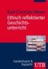Weber, Karl-Christian,Ethisch reflektierter Geschichtsunterricht