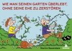 Baxendale, Martin,Wie man seinen Garten überlebt, ohne seine Ehe zu zerstören
