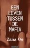 Zana Oe,Een leven tussen de mafia