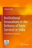 Sukhpal Singh,Institutional Innovations in the Delivery of Farm Services in India