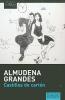 Grandes, Almudena,Castillos de carton/ Cardboard Castles