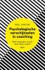 <b>Roel  Huntink</b>,Psychologische verschijnselen in coaching - Beter begrijpen wat je doet als je coacht