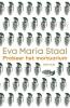 Eva Maria Staal,Probeer het mortuarium