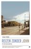 Geert Mak ,Reizen zonder John