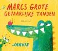 Jarvis,Marcs grote gevaarlijke tanden kartoneditie