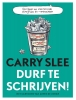 <b>Carry  Slee</b>,Durf te schrijven!