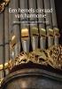 Een hemels cieraad van harmonie,het orgel van de Waalse Kerk te Leiden in perspectief