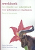 Corrie  Haverkort, Aleide  Hendrikse-Voogt,Werkboek van woede naar redelijkheid: voor advocaten en mediators