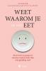 <b>An  Beazar, Nele  Callewaert</b>,Weet waarom je (te veel) eet