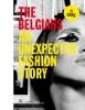 <b>Suzy  Menkes, Florence  M&uuml;ller, Olivier  Saillard</b>,De Belgen. Een onverwacht modeverhaal