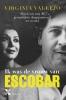 <b>Virginia  Vallejo</b>,Ik was de vrouw van Escobar