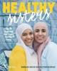 <b>Rachida  Kharbouch, Najima  Kharbouch</b>,Healthy Sisters