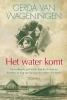 Gerda van Wageningen ,Het water komt