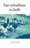 <b>Carla van Beers</b>,Een schuilhuis in Delft