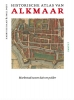 <b>Harry de Raad, Paul  Post</b>,Historische atlas van Alkmaar