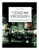 Tanguy  Ottomer ,`T STAD VAN VROEGER 2 - HET BRUISENDE VERLEDEN VAN ANTWERPEN