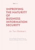Yuri  Bobbert ,Improving the Maturity of Business Information Security