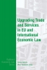 ,Upgrading Trade and Services in EU and International Trade Law