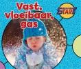 <b>Abbie  Dunne</b>,Vast, vloeibaar, gas - Science start
