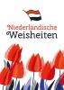 ,Niederländische Weisheiten