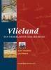 <b>Anne  Doedens, Jan  Houter</b>,Vlieland een Nederlandse Geschiedenis