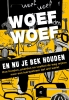 <b>Ad de Jong</b>,Woef woef en nu je bek houden
