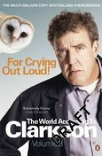 Jeremy Clarkson For Crying Out Loud