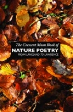 The Crescent Moon Book of Nature Poetry