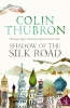 Thubron, COLIN,Shadow of the Silk Road