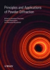 Clearfield, Abraham,Principles and Applications of Powder Diffraction