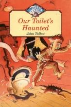 John Talbot Our Toilet`s Haunted