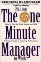 Kenneth Blanchard,   Robert, M.D. Lorber Putting the One Minute Manager to Work