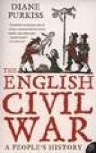 Diane Purkiss The English Civil War