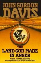 John Gordon Davis The Land God Made in Anger
