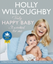 Holly Willoughby Truly Happy Baby ... It Worked for Me