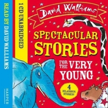 David Walliams Spectacular Stories for the Very Young