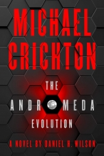 Daniel H. Wilson Michael Crichton, The Andromeda Evolution