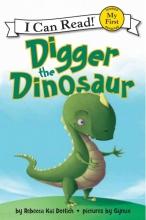 Dotlich, Rebecca Kai Digger the Dinosaur
