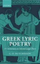 G. O. (Professor of Greek and Latin Languages and Literature, Professor of Greek and Latin Languages and Literature, University of Oxford) Hutchinson Greek Lyric Poetry