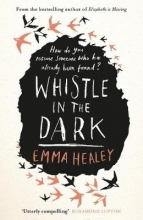 Healey, Emma Whistle in the Dark